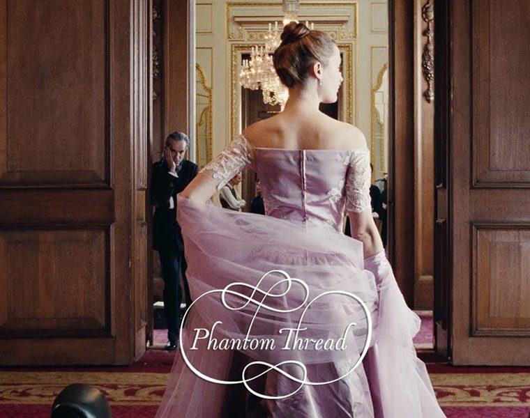 Phantom Thread, ένα haute couture αριστούργημα